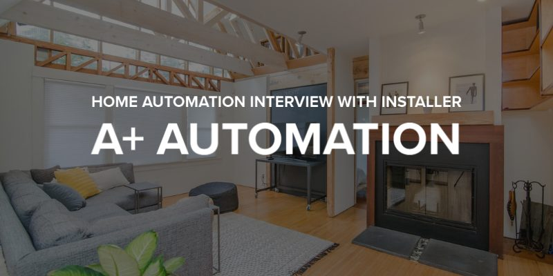 Home Automation Installer A+ Automation Lakes Region